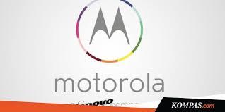 motorola lenovo. pernah dibeli google dan kini dimiliki lenovo, apa pentingnya motorola? - kompas.com motorola lenovo