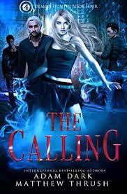 The Calling: Demon Hunter Book 4 eBook: Dark, Adam, Thrush, Matthew:  Amazon.co.uk: Kindle Store