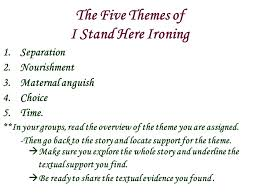 tillie olsen i stand here ironing ppt  the five themes of i stand here ironing