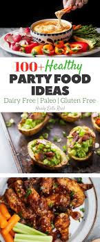 100 healthy party food ideas paleo gluten free this epic list