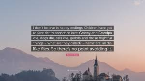 Raymond Briggs Quote I Dont Believe In Happy Endings Children