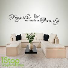 image is loading together we make a family sticker quote lounge  on wall art stickers quotes ebay with together we make a family sticker quote lounge bedroom wall art