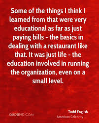 Todd English Education Quotes Quotehd