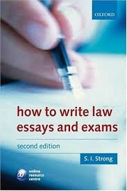 how to write law essays and exams by s i strong how to write law essays and exams