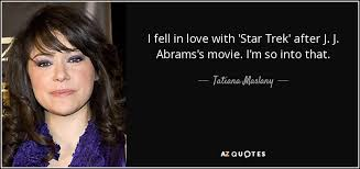 Star Trek Quotes Enchanting Tatiana Maslany Quote I Fell In Love With 'Star Trek' After J J
