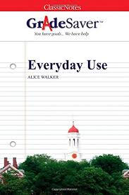 everyday use everyday use summary and analysis gradesaver everyday use by alice walker