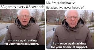 I am once again giving you financial support. Dank Bernie Sanders Memes That Want Your Financial Support Memebase Funny Memes