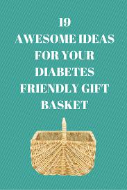 19 awesome ideas for your diabetes friendly gift basket
