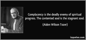 Complacency Quotes Amazing Complacency Quotes Glamorous Complacency Is The Deadly Enemy Of