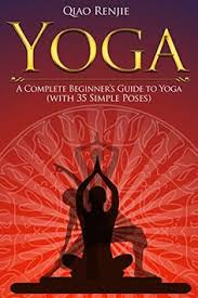 yoga a plete beginner s guide to yoga with 35 simple s book jacketpractice