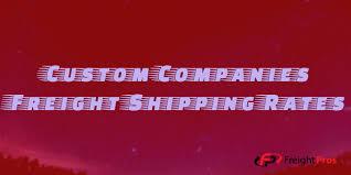 The Custom Companies Custom Companies Freight Shipping Rates Custom Ltl Freight