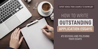 revising and polishing your application essays accepted example to exemplary series how to write outstanding application essays 5 revising and