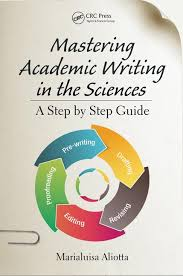 Scientific Writing Mastering Academic Writing In The Sciences A Step By Step Guide