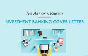 covering letter for bank the art of a perfect investment banking cover letter ibhacker