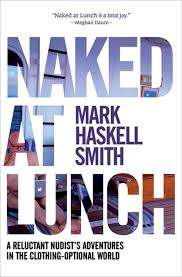 Naked At Lunch Ebook By Mark Haskell Smith 9780802191786