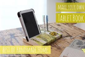 best of handmade home make your own tablet book stand turn an old book into a great desk organiser book craft upcycling and truly unique