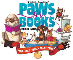 Scholastic Book Fair Spring 2018 Paws for Books Book Fair--Come, stay, read a great tale!