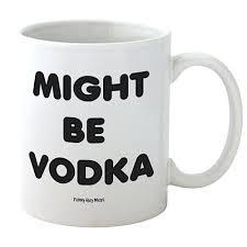 the office coffee mug. Office Coffee Mug Funny Might Be Vodka The Mugs .