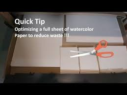 full sheet transparent watercolor quick tip optimizing a full sheet of