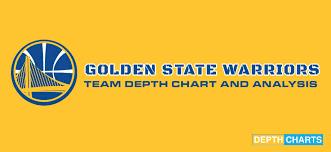 Golden State Warriors Depth Chart 2019 Golden State Warriors Depth Chart Live Updates