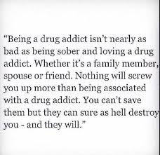 Loving A Drug Addict Is Worse Than Being A Drug Addict Quotes Adorable Drug Addiction Quotes