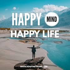 Happy Inspirational Quotes Amazing Happy Mind Happy Life Inspirational Quotes