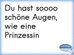 Du Hast Soooo Schöne Augen Wie Eine Prinzessin österreichische