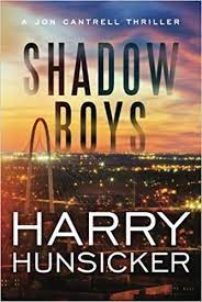 Amazon.com: Shadow Boys (A Jon Cantrell Thriller) (9781477825754):  Hunsicker, Harry: Books