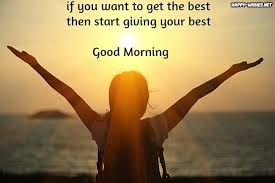 Good Morning Uplifting Quotes Best Of 24 Motivational Good Morning Messages Inspirational Quotes