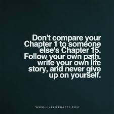 Don't Compare Your Chapter 40 To Someone Live Life Happy Words Unique Dont Compare Quotes