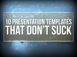 nice powerpoint templates 10 powerpoint templates that dont suck