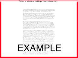 words to use when writing a descriptive essay homework help words to use when writing a descriptive essay writing descriptive essays a descriptive essay is