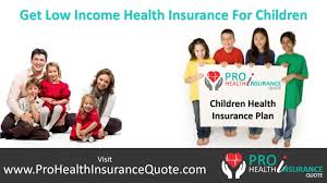 getting best childrens health insurance program health insurance quotes for children