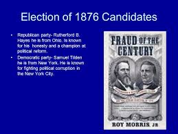 election of 1876 election of 1876 and the compromise of 1877 by natasha rodriguez