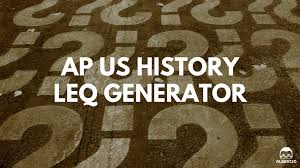 ap us history leq generator blog ap us history leq generator the long essay question