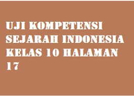 Jual seni budaya semester 1 kelas 12 xii kurikulum 2013 edisi. Uji Kompetensi Sejarah Indonesia Kelas 10 Halaman 17 Operator Sekolah