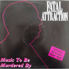 Fatal attraction music to be murdered by