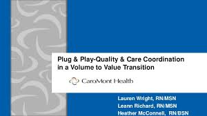 My Chart Caromonthealth Org Plug Play Quality Care Coordination In A Volume To Value