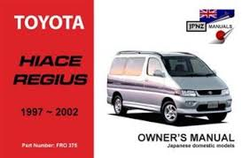 Toyota Hiace Regius 1997 - 2002 Owners Manual Engine Model: 3RZ-FE ...