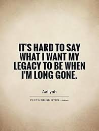 Quotes About Legacy 40 Quotes Stunning Legacy Quotes