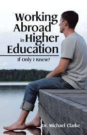dr michael clarke working abroad blog partridge publishing dr michael clarke overseas higher education