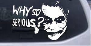 image is loading why so serious joker batman car truck window