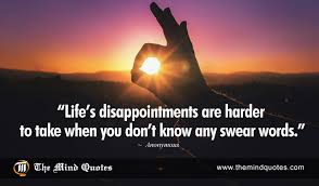 Anonymous Quotes On Disappointment And Life Themindquotes Interesting Anonymous Quotes About Life