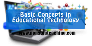 Basic Concep Basic Concept In Educational Technology Summary Non Stop