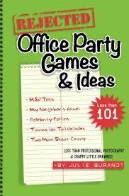 Rejected Office Party Games Ideas Julie Burandt
