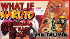 What If Naruto And Kurama Went Back In Time | The Movie