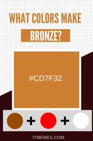 what colors make bronze color mixing