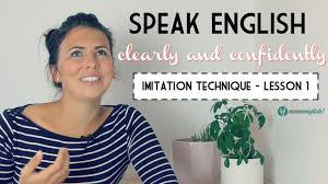 Lesson 1 - Speak English Clearly! The <b>Imitation</b> Technique - YouTube