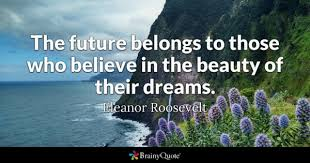 Believe Dream Inspire Quotes Best Of Dreams Quotes BrainyQuote