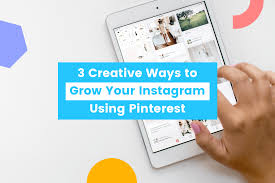 3 Creative Ways To Grow Your Instagram Account Using Pinterest